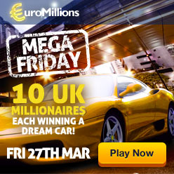 EuroMillions Mega Friday - 27th March