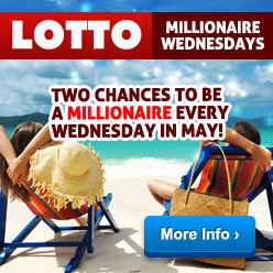 Lotto Millionaire Raffle Wednesdays - Every Wednesday in May!