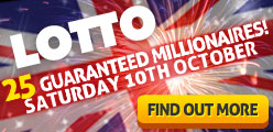 Lotto: 10th October 2015. 25 millionaires - guaranteed.
