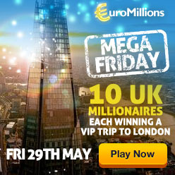 EuroMillions Mega Friday - 29th May 2015 - 10 UK Millionaires Each winning a VIP trip to London
